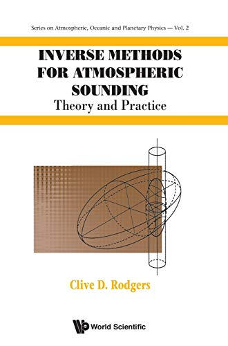 9789810227401: Inverse Methods for Atmospheric Sounding: Theory and Practice (Series on Atmospheric Oceanic and Planetary Physics)