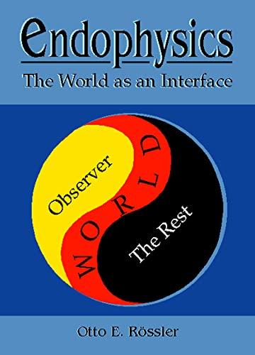 9789810227524: Endophysics: The World as an Interface: The World of an Internal Observer
