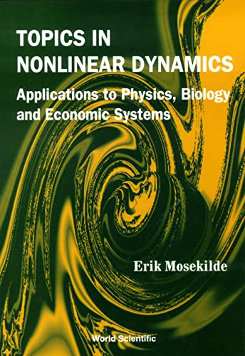 9789810227647: Topics in Nonlinear Dynamics: Applications to Physics, Biology and Economic Systems