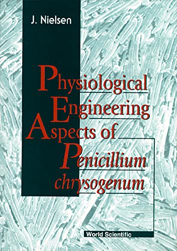 9789810227654: Physiological Engineering Aspects of Penicillium Chrysogenum