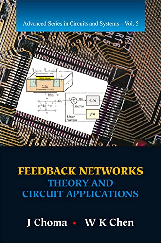 9789810227708: Feedback Networks: Theory And Circuit Applications (Advanced Series In Circuits And Systems)