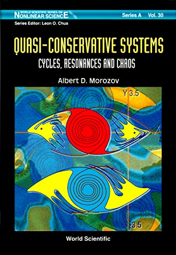 9789810228101: Quasi-Conservative Systems: Cycles, Resonances and Chaos (World Scientific Nonlinear Science Series a)
