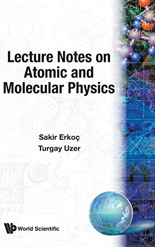 Lecture Notes on Atomic and Molecular PH: Erkoc, Sakir, Uzer,
