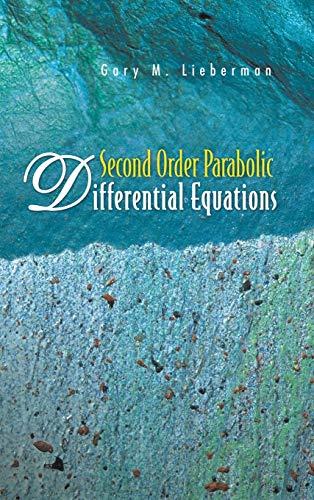 Second Order Parabolic Differential Equations (Hardback): Gary M. Lieberman