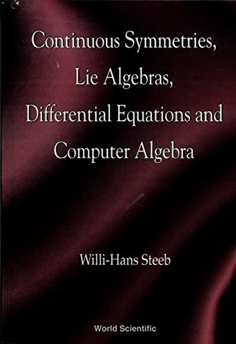 9789810228910: Continuous Symmetries, Lie Algebras, Differential Equations And Computer Algebra
