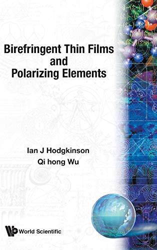 BIREFRINGENT THIN FILMS AND POLARIZING ELEMENTS: Hodgkinson, Ian J,