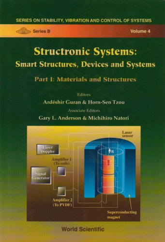9789810229559: Structronic Systems: Smart Structures, Devices and Systems : Materials and Structures (Series on Stability, Vibration and Control of Systems. Series B, Vol 4)