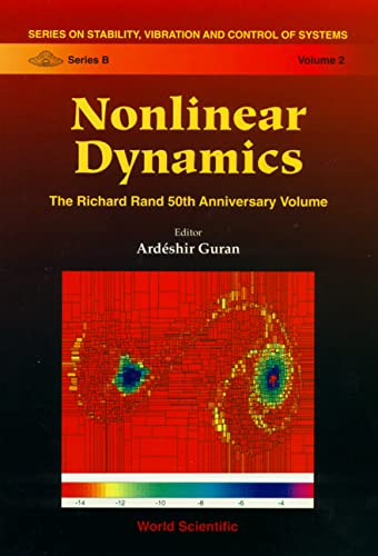 Nonlinear Dynamics: The Richard Rand 50th Anniversary Volume (Stability, Vibration and Control of ...