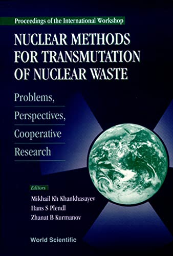 9789810230111: Nuclear Methods for Transmutation of Nuclear Waste: Problems, Perspectives, Cooperative Research - Proceedings of the International Workshop