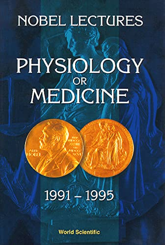 9789810230616: Physiology or Medicine 1991-1995 (NOBEL LECTURES, INCLUDING PRESENTATION SPEECHES AND LAUREATES' BIOGRAPHIES)