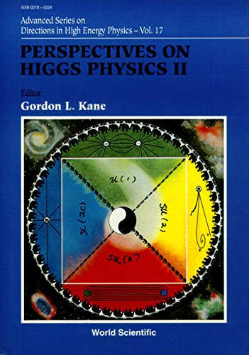 Perspectives on Higgs Physics II (Advanced Series on Directions in High Energy Physics)