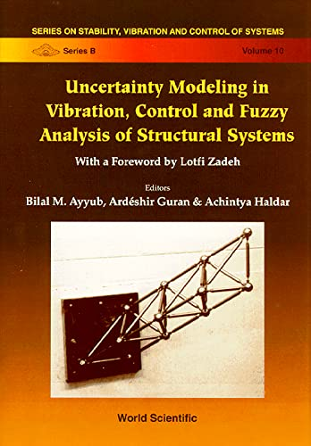 9789810231347: Uncertainty Modeling in Vibration, Control and Fuzzy Analysis of Structural Systems (Series on Stability, Vibration and Control of Systems , Vol 10)