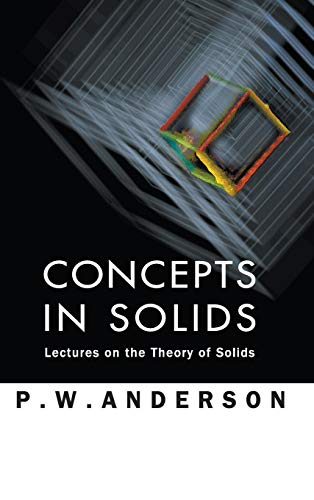 9789810231958: Concepts in Solids: Lectures on the Theory of Solids (World Scientific Lecture Notes in Physics)