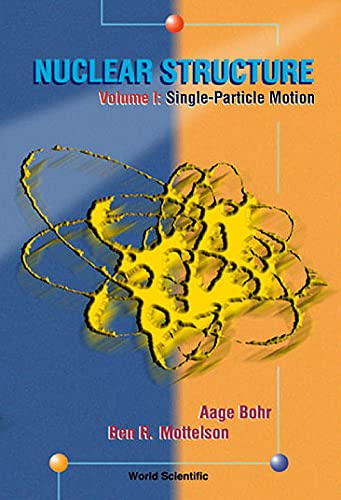Nuclear Structure: Single-Particle Motion/Nuclear Deformations: Bohr, Aage/ Mottelson,
