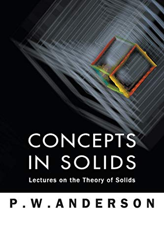9789810232313: Concepts in Solids: Lectures on the Theory of Solids (World Scientific Lecture Notes In Physics)