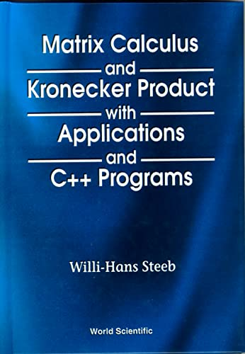 9789810232412: Matrix Calculus and Kronecker Product With Applications and C++ Programs
