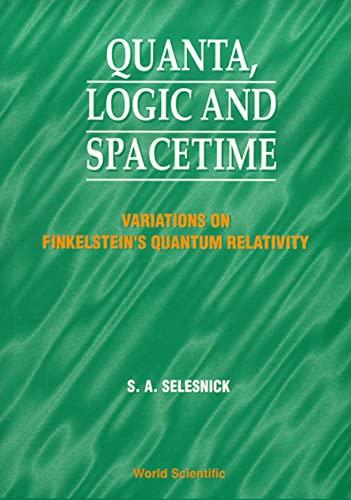 9789810232559: Quanta, Logic and Spacetime