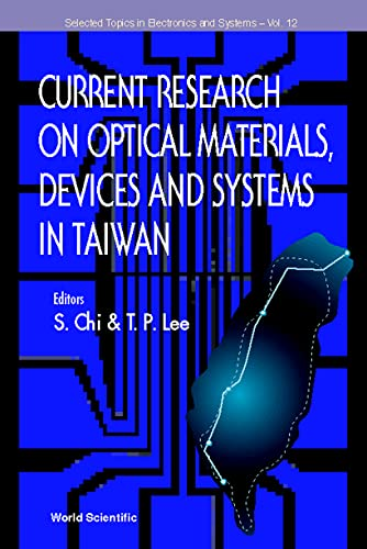 Current Research on Optical Materials, Devices &: S. Chi, T.