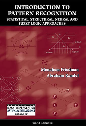 Introduction to Pattern Recognition: Statistical, Structural, Neural: Fiedman, M, Kandel,