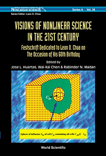 Visions of Nonlinear Science in the 21st Century: Festschrift Dedicated to Leon O Chua on the ...
