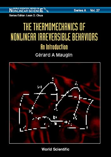 9789810233754: The Thermomechanics of Nonlinear Irreversible Behaviours: An Introduction (World Scientific Series on Nonlinear Science, Series A, Vol 27)