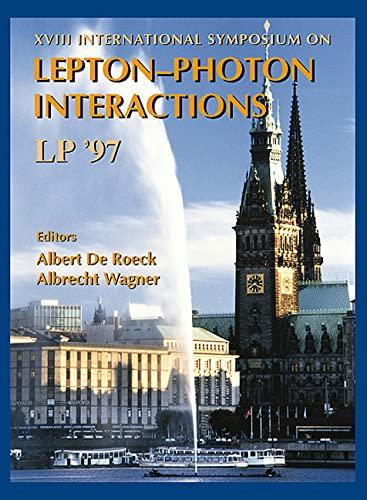 9789810233938: XVIII International Symposium on Lepton-Photon Interactions Lp '97: Hamburg, Germany July 28-August 1, 1997
