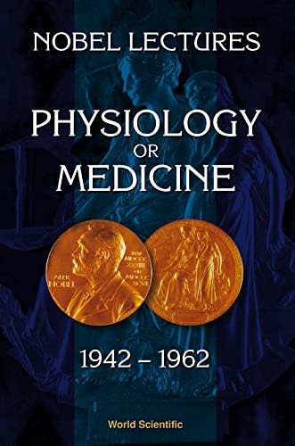 9789810234119: Nobel Lectures in Physiology or Medicine 1942-1962