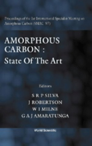 9789810234492: Amorphous Carbon: State of the Art - Proceedings of the 1st International Specialist Meeting on Amorphous Carbon (SMAC '97), Cambridge, UK, 31 July-1 August 1997