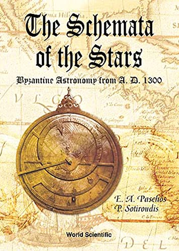 9789810234898: Schemata of the Stars, The, Byzantine Astronomy from 1300 A.D.