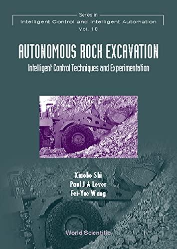 9789810234973: Autonomous Rock Excavation: Intelligent Control Techniques & Experimentation