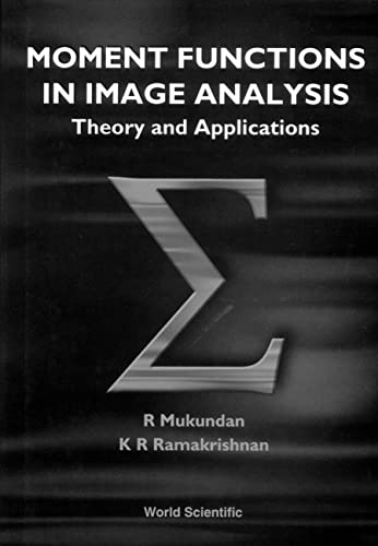 9789810235246: Moment Functions in Image Analysis: Theory and Applications