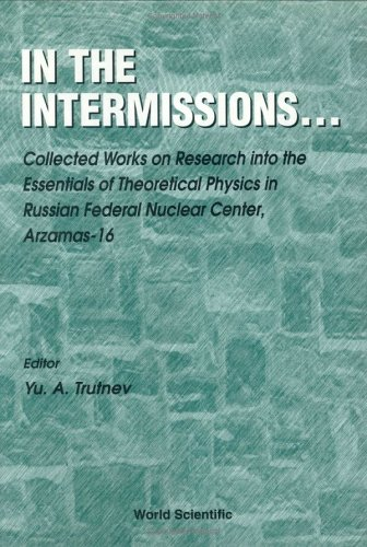 9789810236069: In the Intermissions: Collected Works on Research into the Essentials of Theoretical Physics
