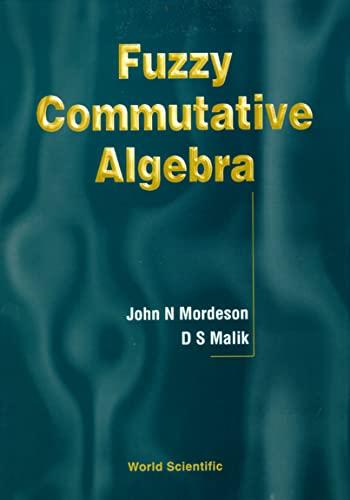 Fuzzy Commutative Algebra (Pure Mathematics) (981023628X) by Mordeson, John N.; Malik, D. S.