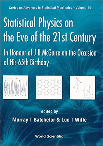 9789810236786: Statistical Physics on the Eve of the 21st Century: In Honour of Jb MC Guire on the Occassion of His (Series on Advances in Statistical Mechanics)