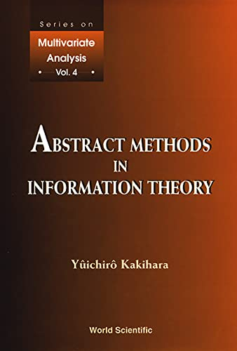 9789810237110: Abstract Methods in Information Theory (Series on Multivariate Analysis, Volume 4)