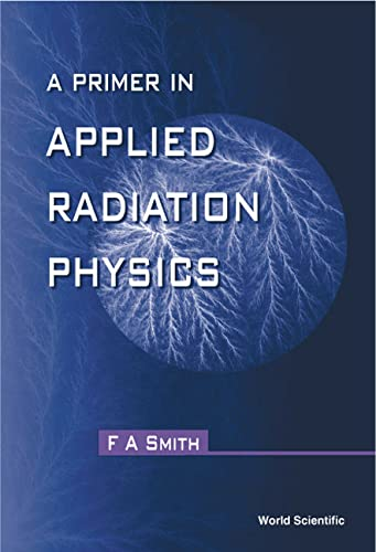 9789810237127: Primer in applied radiation physics, a