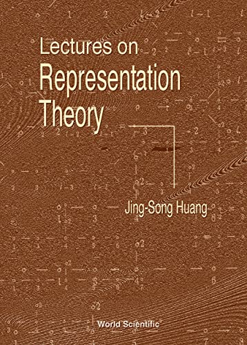 Lectures on Representation Theory: Huang, Jing-Song