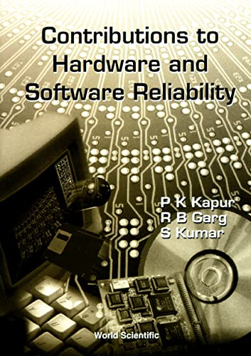 Contributions to Hardware and Software Reliability (Series: Kapur, P. K.,