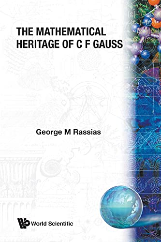 9789810237974: The Mathematical Heritage of C F Gauss