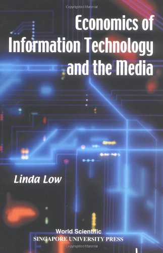 9789810238445: Economics Of Information Technology And The Media