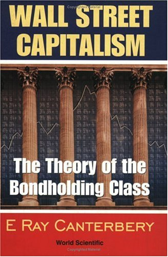 9789810238513: Wall Street Capitalism: The Theory of the Bondholding Class