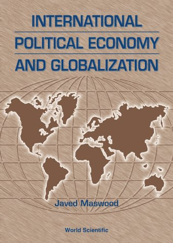9789810238551: International Political Economy and Globalization