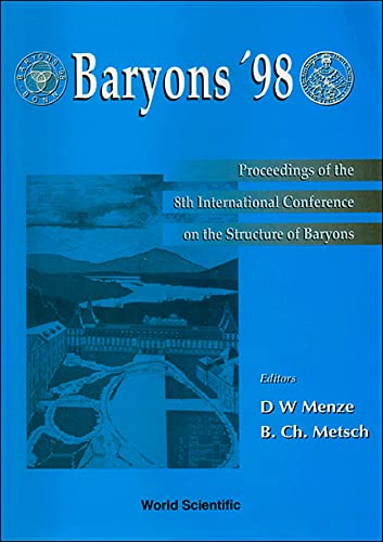 Baryons '98: Proceedings of the 8th International Conference on the Structure of Baryons, Bonn...