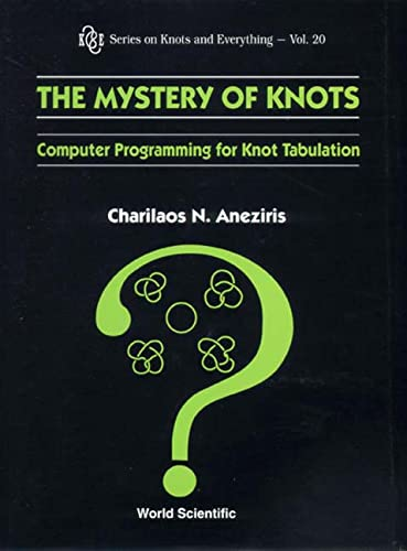 9789810238780: The Mystery of Knots: Computer Programming for Knot Tabulation (Series on Knots and Everything, Volume 20)