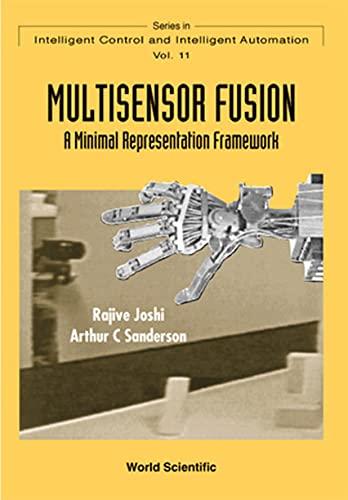 9789810238803: Multisensor Fusion: A Minimal Representation Framework (Series in Intelligent Control and Intelligent Automation, Volume 11)
