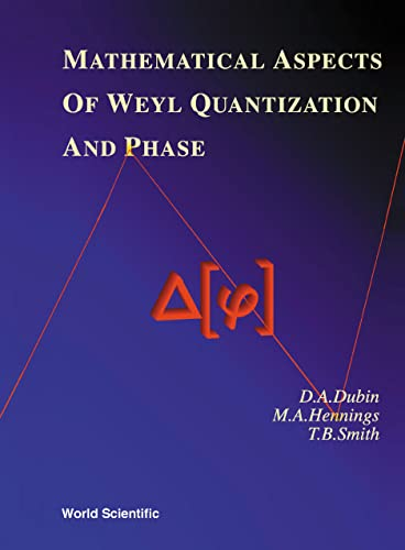 9789810239190: Mathematical Aspects of Weyl Quantization and Phase