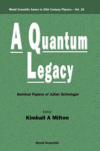 9789810240066: A Quantum Legacy: Seminal Papers of Julian Schwinger (World Scientific Series)