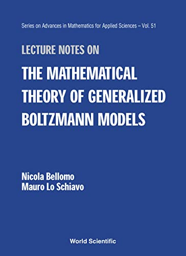 9789810240783: Lecture Notes on the Mathematical Theory (Series on Advances in Mathematics for Applied Sciences)