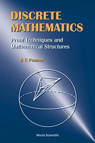 9789810240882: Discrete Mathematics: Proof Techniques and Mathematical Structures