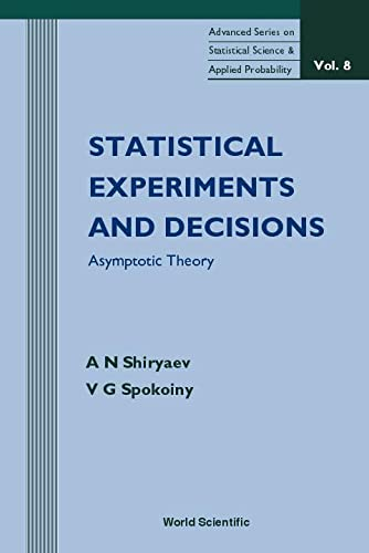 9789810241018: Statistical Experiments and Decisions: Asymptotic Theory (Advanced Series on Statistical Science and Applied Probability Volume 8)